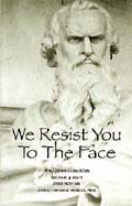 Book cover to We Resist You to the Face